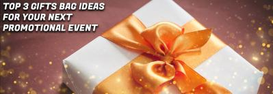 Top 3 Gift Bag Ideas for Your Next Promotional Event