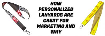 How Personalized Lanyards Are Great For Marketing and Why